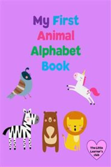 My First Animal Alphabet Book - Learn letters from A-Z for Toddlers and Preschool - cover