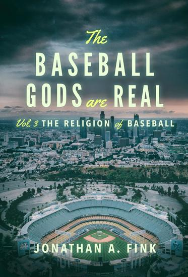 The Baseball Gods are Real - The Religion of Baseball - cover