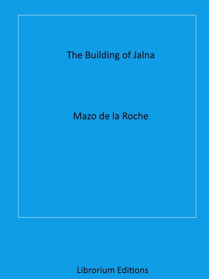 The Building of Jalna - cover