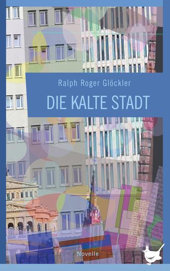 Die kalte Stadt - Eine Novelle - cover