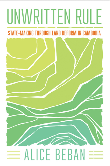 Unwritten Rule - State-Making through Land Reform in Cambodia - cover