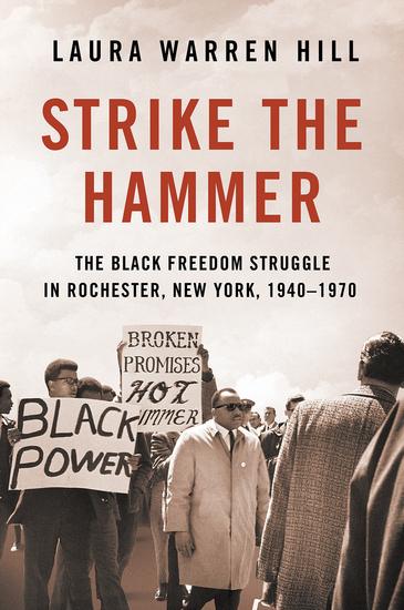 Strike the Hammer - The Black Freedom Struggle in Rochester New York 1940–1970 - cover