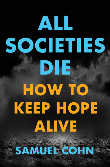 All Societies Die - How to Keep Hope Alive - cover