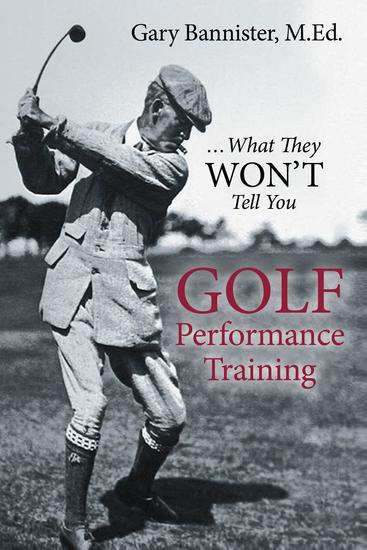 Golf Performance Training - What They Won't Tell You - cover