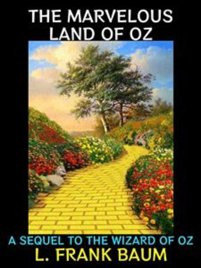 The Marvelous Land of Oz - A Sequel to the Wizard of Oz - cover