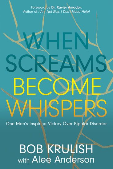 When Screams Become Whispers - One Man's Inspiring Victory Over Bipolar Disorder - cover