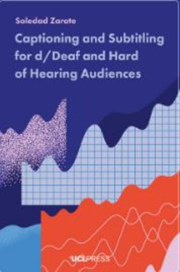 Captioning and Subtitling for d Deaf and Hard of Hearing Audiences - cover