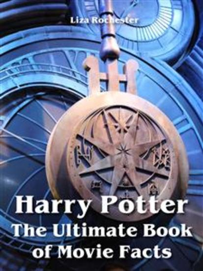 Harry Potter - The Ultimate Book of Movie Facts - cover