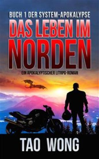Das Leben im Norden - Ein Apokalyptischer LitRPG-Roman Buch 1 der System-Apokalypse - cover