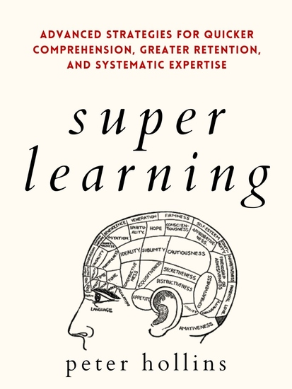 Super Learning - Advanced Strategies for Quicker Comprehension Greater Retention and Systematic Expertise - cover