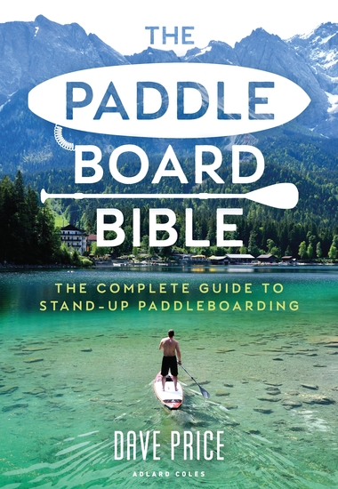 The Paddleboard Bible - The complete guide to stand-up paddleboarding - cover