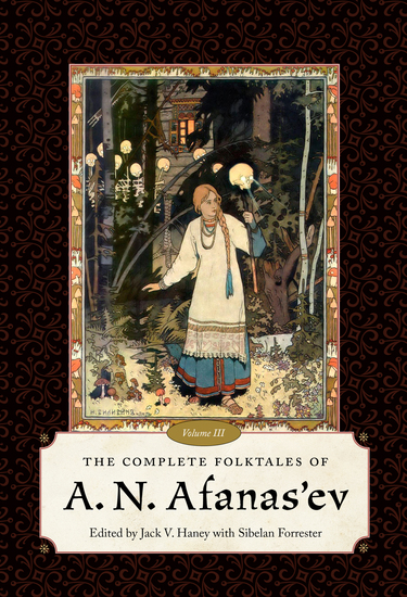 The Complete Folktales of A N Afanas'ev Volume III - cover