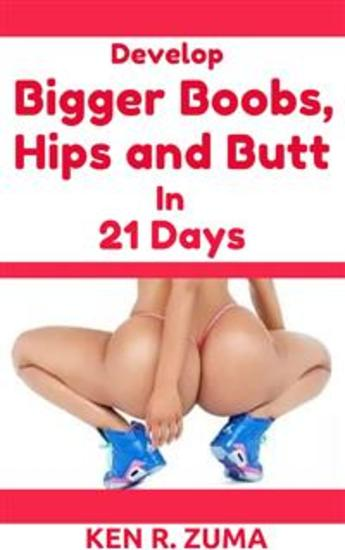 Develop Bigger Boobs Hips and Butt in 21 Days - cover