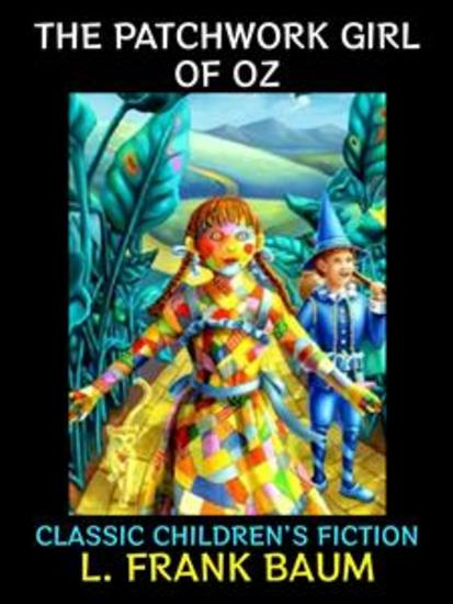 The Patchwork Girl of Oz - Classic Children's Fiction - cover