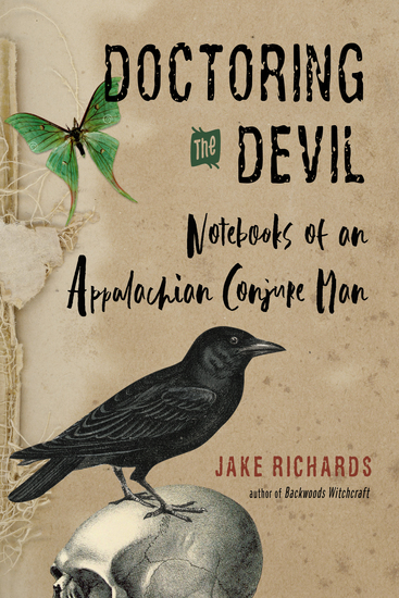 Doctoring the Devil - Notebooks of an Appalachian Conjure Man - cover