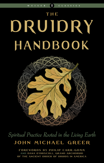 Druidry Handbook - Spiritual Practice Rooted in the Living Earth - cover