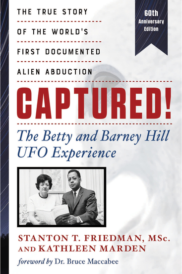 Captured! The Betty and Barney Hill UFO Experience (60th Anniversary Edition) - The True Story of the World's First Documented Alien Abduction - cover