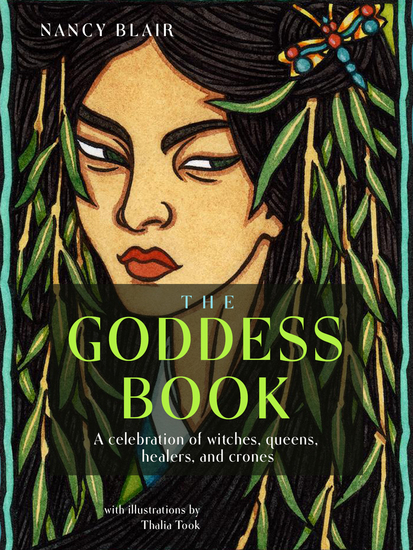 The Goddess Book - A Celebration of Witches Queens Healers and Crones - cover