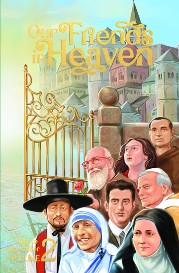 Our Friends in Heaven - Volume 2 - Saints for Every Day July - December - cover
