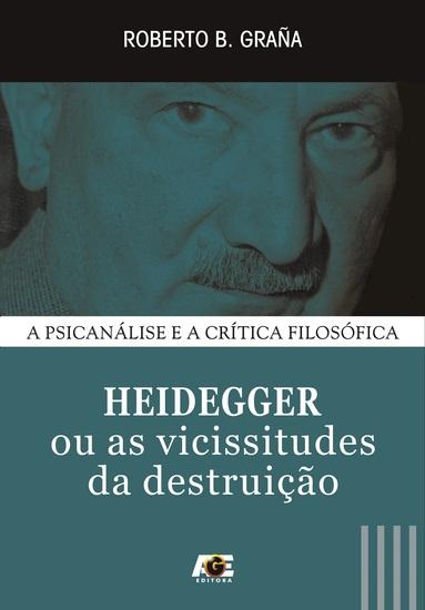 Heidegger ou as vicissitudes da destruição - cover