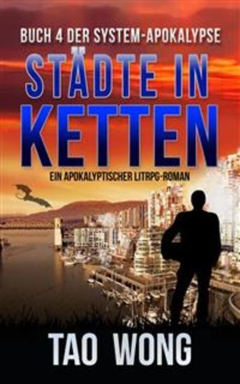 Städte in Ketten - Ein Apokalyptischer LitRPG-Roman Buch 4 der System-Apokalypse - cover