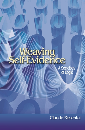 Weaving Self-Evidence - A Sociology of Logic - cover