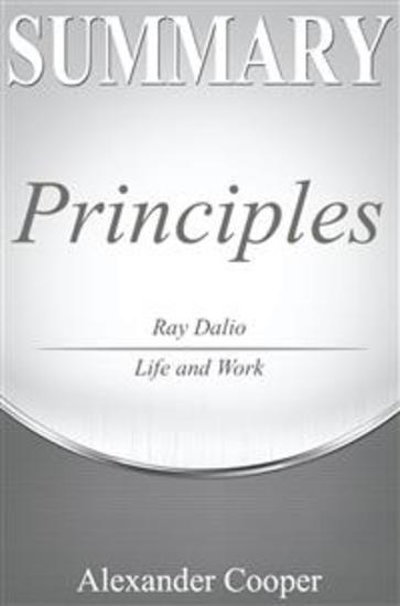 Summary of Principles - by Ray Dalio - Life and Work - A Comprehensive Summary - cover