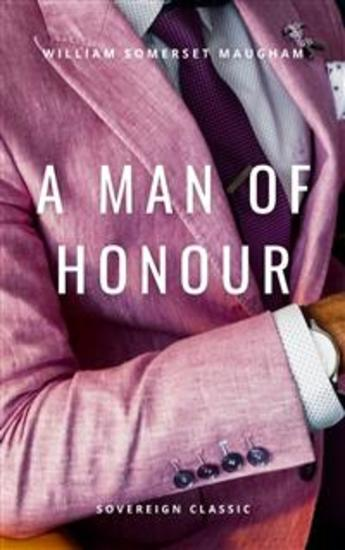 A Man of Honour - A Tragedy In Four Acts - cover