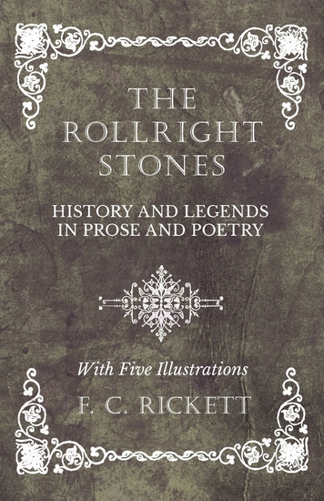 The Rollright Stones - History and Legends in Prose and Poetry - With Five Illustrations - cover