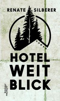 Hotel Weitblick von Renate Silberer lesen