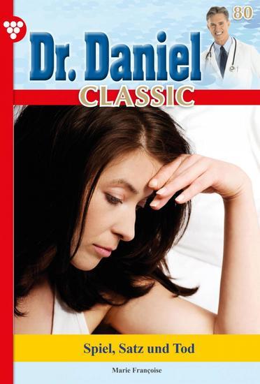 Dr Daniel Classic 80 – Arztroman - Spiel Satz und Tod - cover