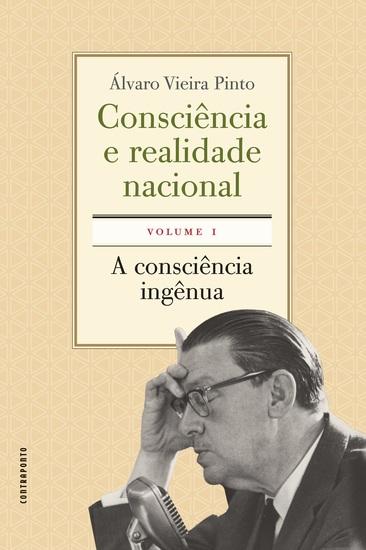 Consciência e realidade nacional - volume 1 - A consciência ingênua - cover