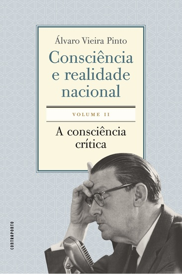 Consciência e realidade nacional - volume 2 - A consciência crítica - cover