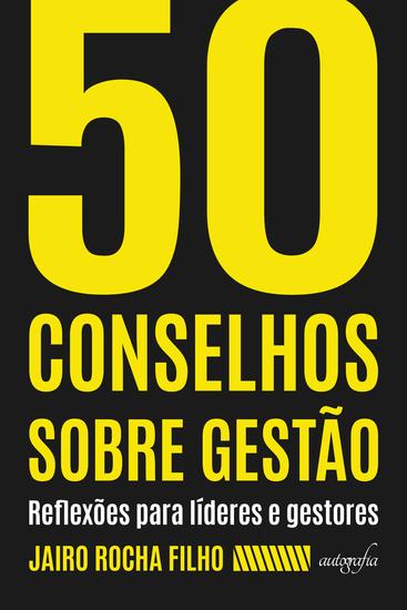 50 Conselhos Sobre Gestão: reflexões para líderes e gestores - cover