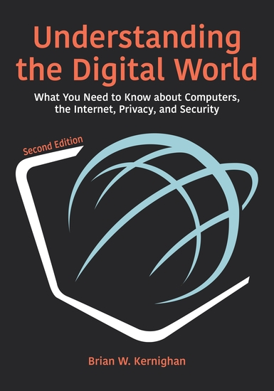 Understanding the Digital World - What You Need to Know about Computers the Internet Privacy and Security Second Edition - cover