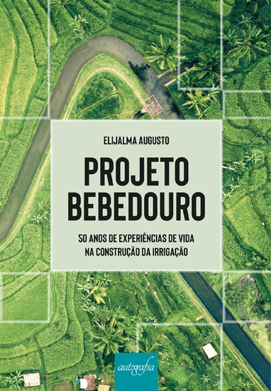 Projeto Bebedouro: 50 anos de experiências de vida na construção da irrigação - cover