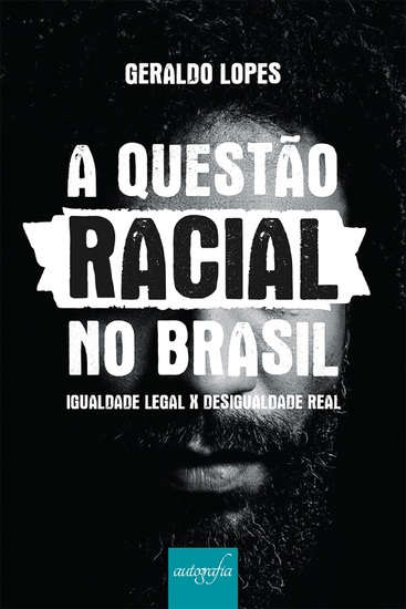 A questão racial no Brasil: Igualdade legal x desigualdade real - cover