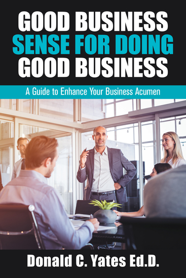 Good Business Sense for Doing Good Business - A Guide to Enhance Your Business Acumen - cover