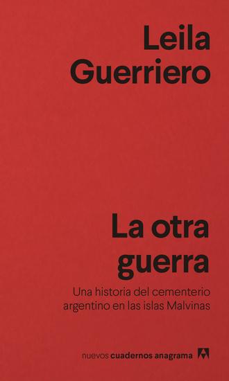 La otra guerra - Una historia del cementerio argentino en las islas Malvinas - cover