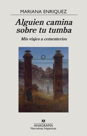 Alguien camina sobre tu tumba - Mis viajes a cementerios - cover