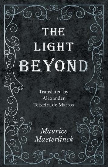 The Light Beyond - Translated by Alexander Teixeira de Mattos - cover