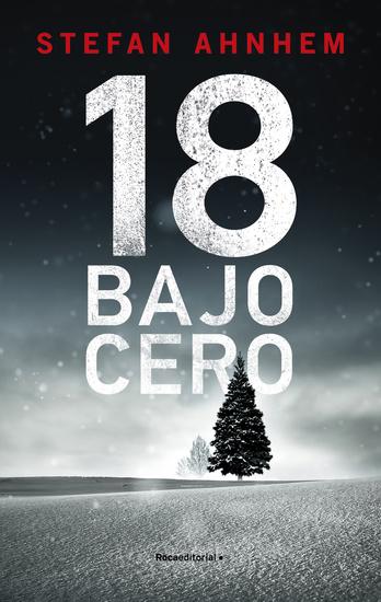 18 bajo cero (serie Fabian Risk 3) - cover