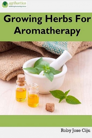 Growing Herbs For Aromatherapy - cover