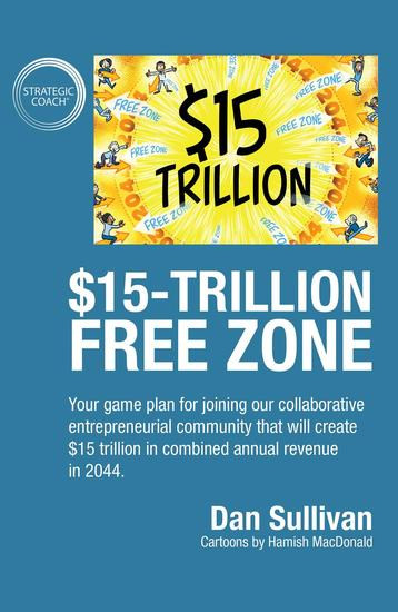 $15-Trillion Free Zon - Your game plan for joining our collaborative entrepreneurial community that will create $15 trillion in combined annual revenue in 2044 - cover