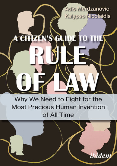 A Citizen's Guide to the Rule of Law - Why We Need to Fight for the Most Precious Human Invention of All Time - cover