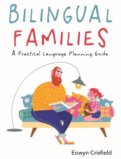 Bilingual Families - A Practical Language Planning Guide - cover