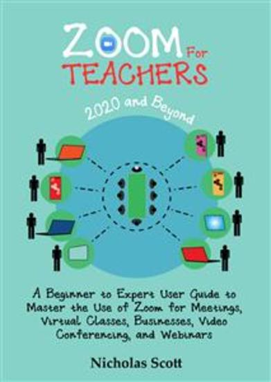 Zoom for Teachers (2020 and Beyond) - cover