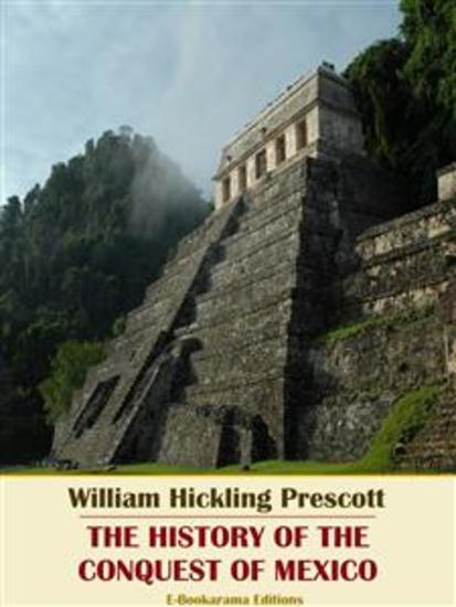The History of the Conquest of Mexico - cover