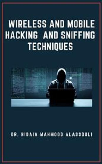 Wireless and Mobile Hacking and Sniffing Techniques - cover