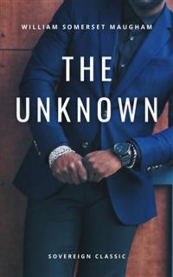 The Unknown - A Play in Three Acts - cover